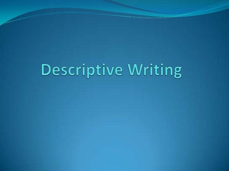 Descriptive Writing<br />