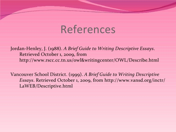 definition of a descriptive essay A descriptive paragraph is a paragraph that describes a person, place or thing using this description allows the reader to form a better mental image of the whatever is being described good descriptive paragraphs take into account the five senses: smell, taste, touch, sound and sight.