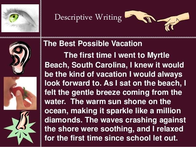 descriptive essays myrtle beach Descriptive essay about a vacation essay about vacation in myrtle beach descriptive essay , descriptive essay, descriptive writing vacation in myrtle beach.