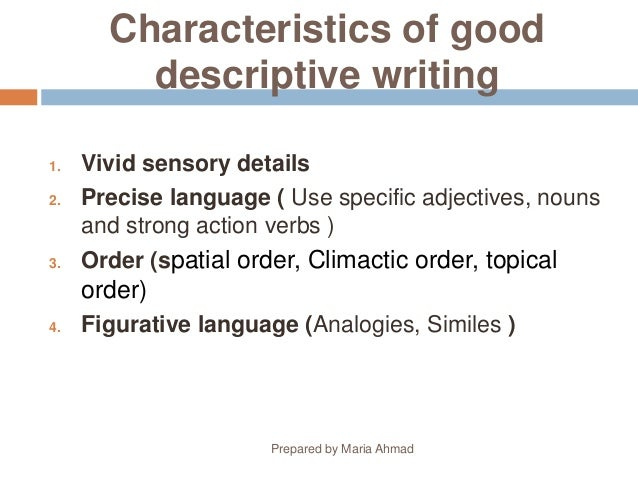 examples of descriptive writing The best descriptive paragraphs bring fuel to the imagination the reader should be able to imagine the setting and imagine the same experiences as the narrator and.