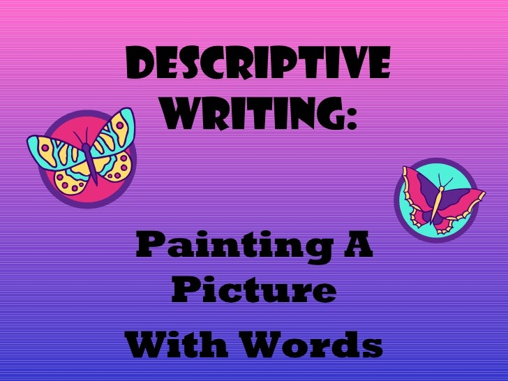 Write a descriptive essay