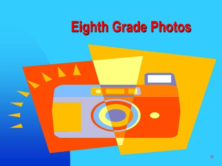 11<br />Eighth Grade Photos<br />
