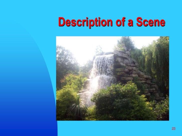 23<br />Description of a Scene<br />
