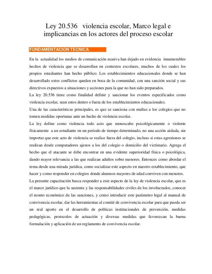 Ley 20.536 violencia escolar, Marco legal e        implicancias en los actores del proceso escolarFUNDAMENTACION TECNICAEn...