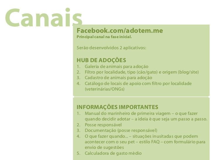 Canais     Facebook.com/adotem.me     Principal canal na fase inicial.     Serão desenvolvidos 2 aplicativos:     HUB DE A...