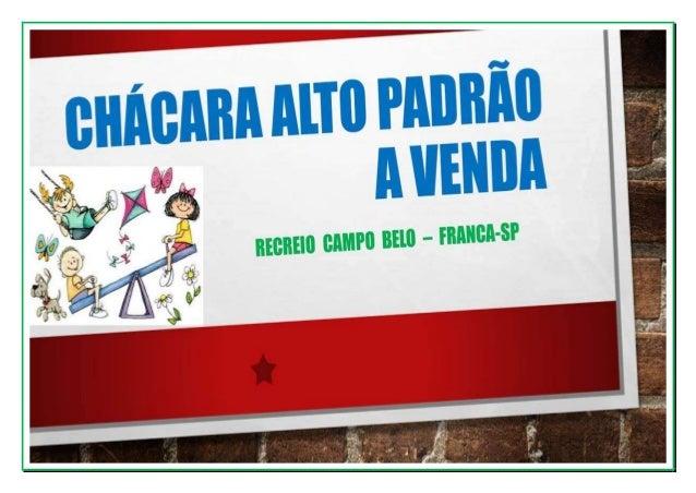 CHÁCARA ALTO PADRÃO A VENDA – CONDOMÍNIO RECREIO CAMPO BELO 5.000 metros quadrados Perímetro urbano, vizinha a outras bela...
