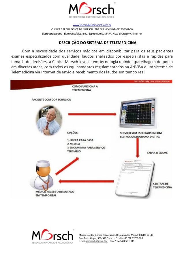 www.telemedicinamorsch.com.br  CLÍNICA CARDIOLÓGICA DR MORSCH LTDA EEP - CNPJ 044011770001-50  Eletrocardiograma, Eletroen...