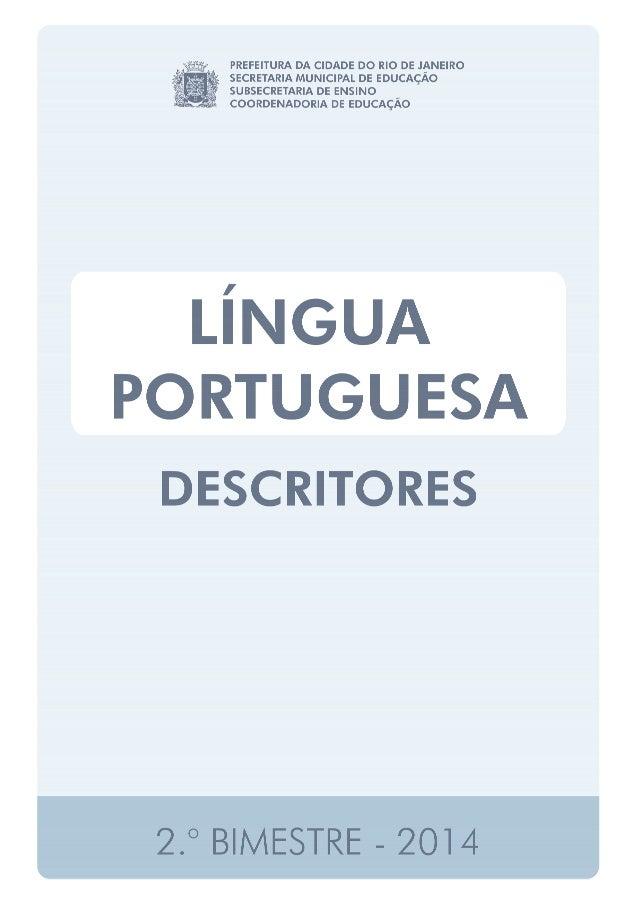 DESCRITORES - LÍNGUA PORTUGUESA 1.º ANO – LEITURA • Diferenciar letras de outros sinais gráficos. • Reconhecer letras. • I...