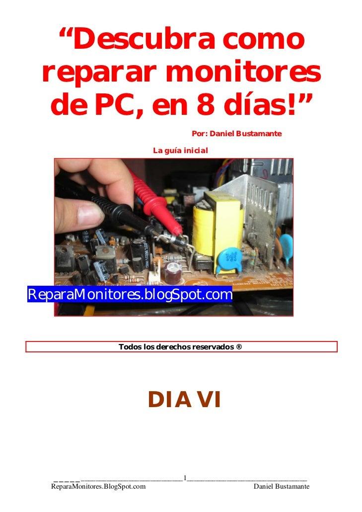 """""""Descubra como reparar monitores  de PC, en 8 días!""""                                         Por: Daniel Bustamante       ..."""