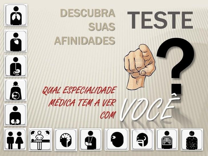 DESCUBRA        SUAS         TESTE  AFINIDADESQUAL ESPECIALIDADE MÉDICA TEM A VER               COM   VOCÊ