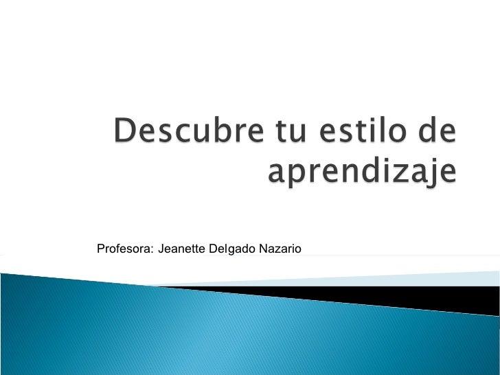 Profesora: Jeanette Delgado Nazario