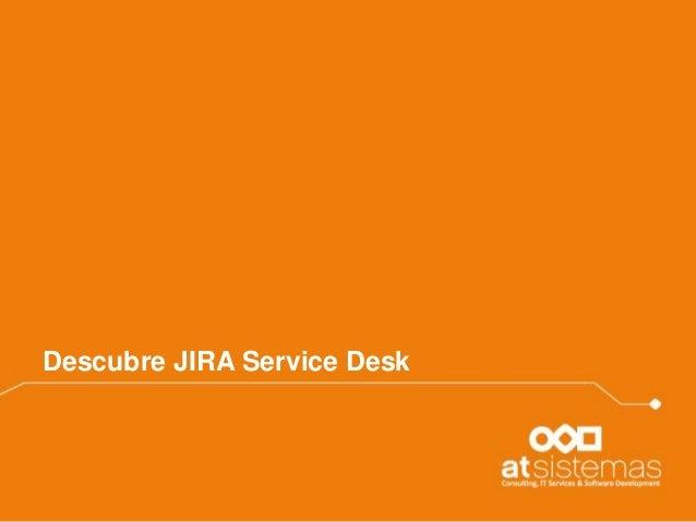 Descubre JIRA Service Desk