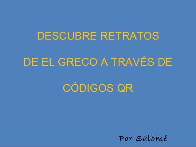 DESCUBRE RETRATOS DE EL GRECO A TRAVÉS DE CÓDIGOS QR Por Salomé