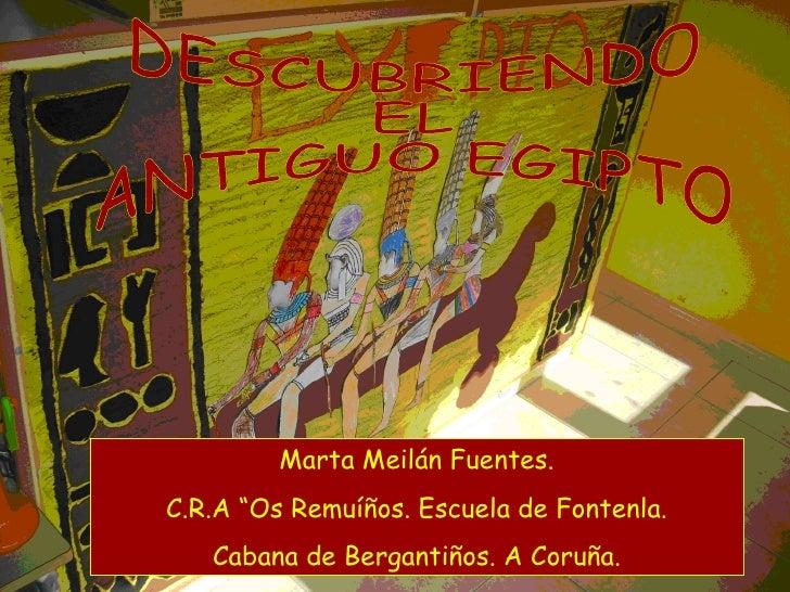 """DESCUBRIENDO  EL ANTIGUO EGIPTO Marta Meilán Fuentes. C.R.A """"Os Remuíños. Escuela de Fontenla. Cabana de Bergantiños. A Co..."""