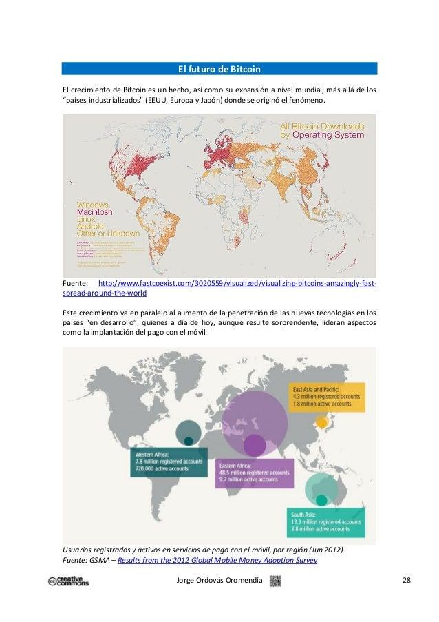 """El futuro de Bitcoin El crecimiento de Bitcoin es un hecho, así como su expansión a nivel mundial, más allá de los """"países..."""