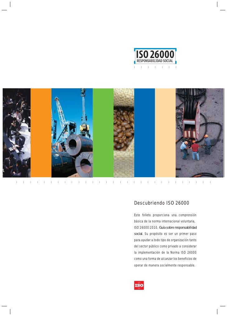 RESPONSABILIDAD SOCIALDescubriendo ISO 26000Este folleto proporciona una comprensiónbásica de la norma internacional volun...