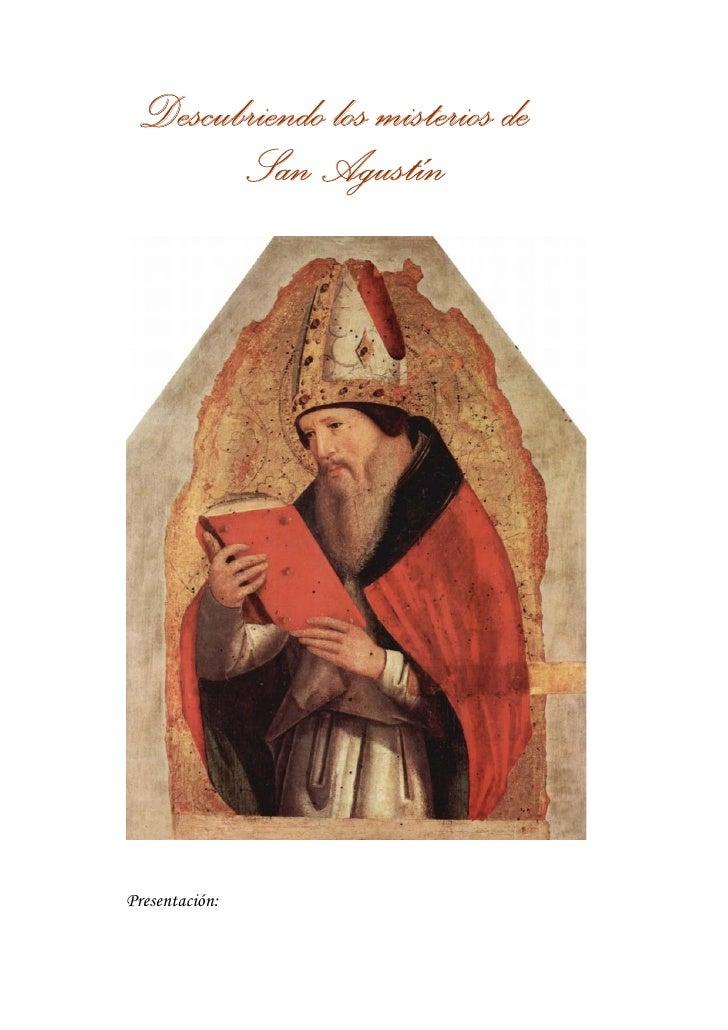 Descubriendo los misterios de        San Agustín     Presentación: