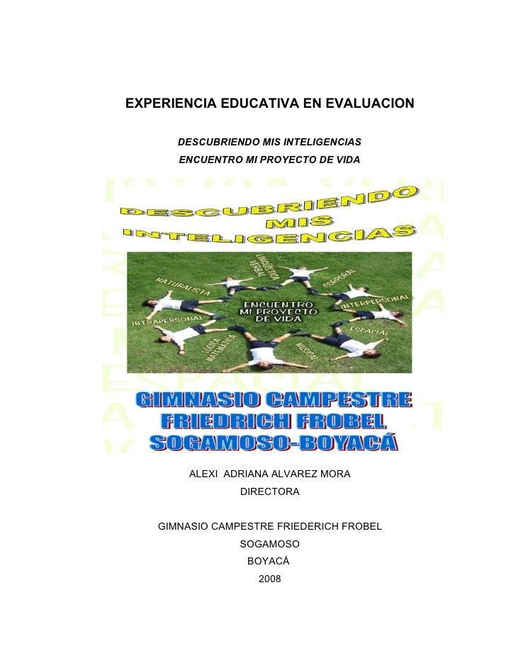 EXPERIENCIA EDUCATIVA EN EVALUACION        DESCUBRIENDO MIS INTELIGENCIAS       ENCUENTRO MI PROYECTO DE VIDA             ...