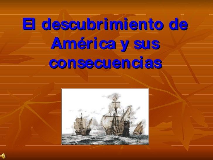 El descubrimiento de América y sus consecuencias