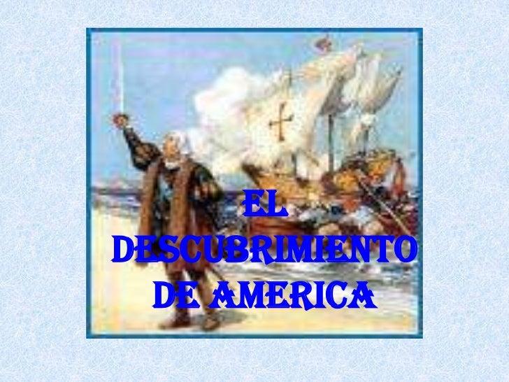 EL DESCUBRIMIENTO DE AMERICA<br />