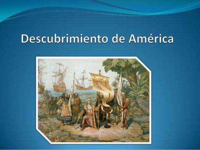 España, buscaba una ruta alternativa para llegar a Asia, por lo que apoyó la expedición del genovés Cristóbal Colón (1451-...