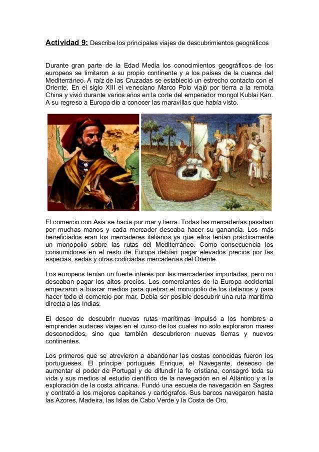 Actividad 9: Describe los principales viajes de descubrimientos geográficos Durante gran parte de la Edad Media los conoci...