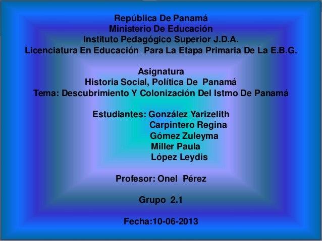 República De PanamáMinisterio De EducaciónInstituto Pedagógico Superior J.D.A.Licenciatura En Educación Para La Etapa Prim...