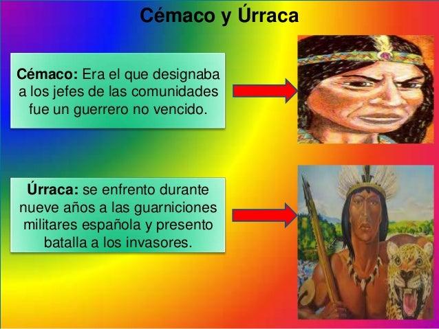 Cémaco y ÚrracaCémaco: Era el que designabaa los jefes de las comunidadesfue un guerrero no vencido.Úrraca: se enfrento du...