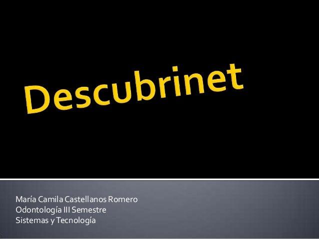 María Camila Castellanos Romero Odontología III Semestre Sistemas y Tecnología
