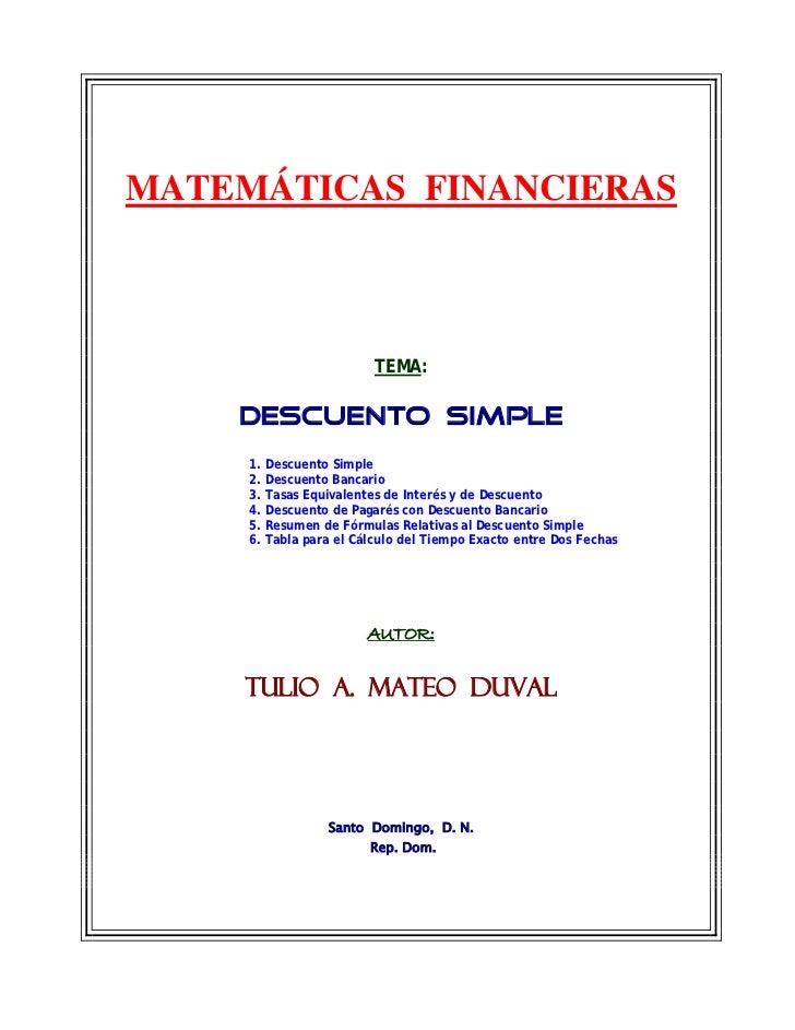 MATEMÁTICAS FINANCIERAS                         TEMA:    DESCUENTO SIMPLE     1. Descuento Simple     2. Descuento Bancari...