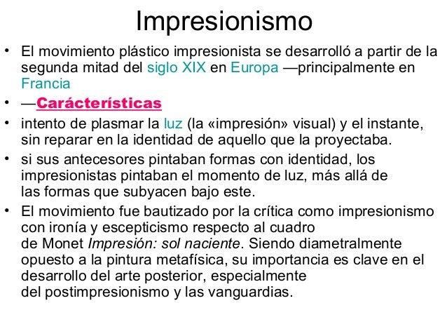 Impresionismo  • El movimiento plástico impresionista se desarrolló a partir de la  segunda mitad del siglo XIX en Europa ...