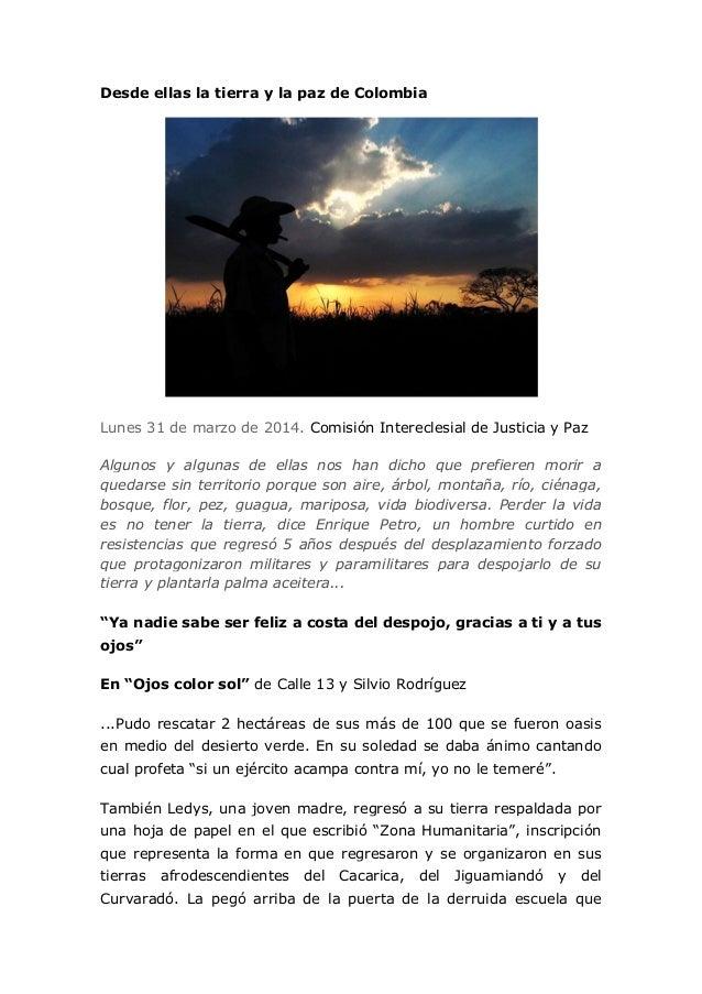 Desde ellas la tierra y la paz de Colombia Lunes 31 de marzo de 2014. Comisión Intereclesial de Justicia y Paz Algunos y a...