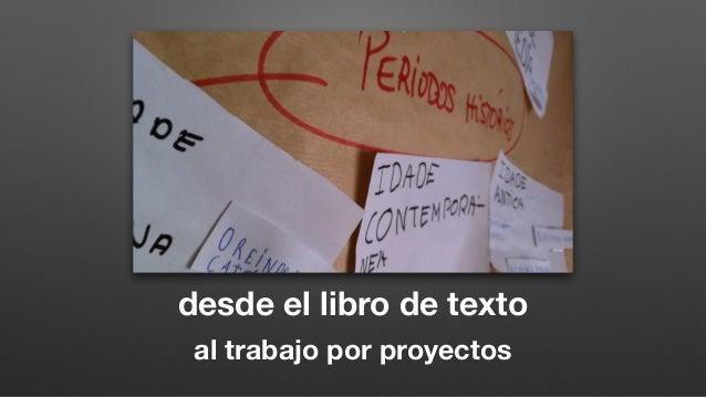 desde el libro de texto al trabajo por proyectos