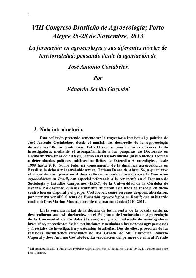 1  VIII Congreso Brasileño de Agroecología; Porto Alegre 25-28 de Noviembre, 2013 La formación en agroecología y sus difer...