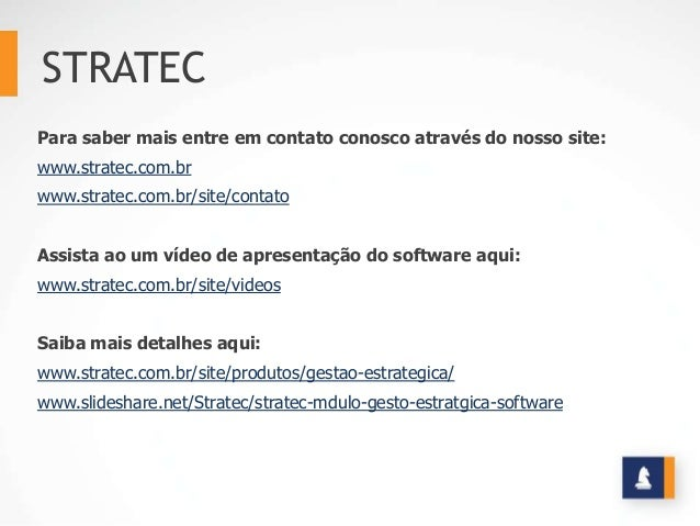 STRATEC Para saber mais entre em contato conosco através do nosso site: www.stratec.com.br www.stratec.com.br/site/contato...