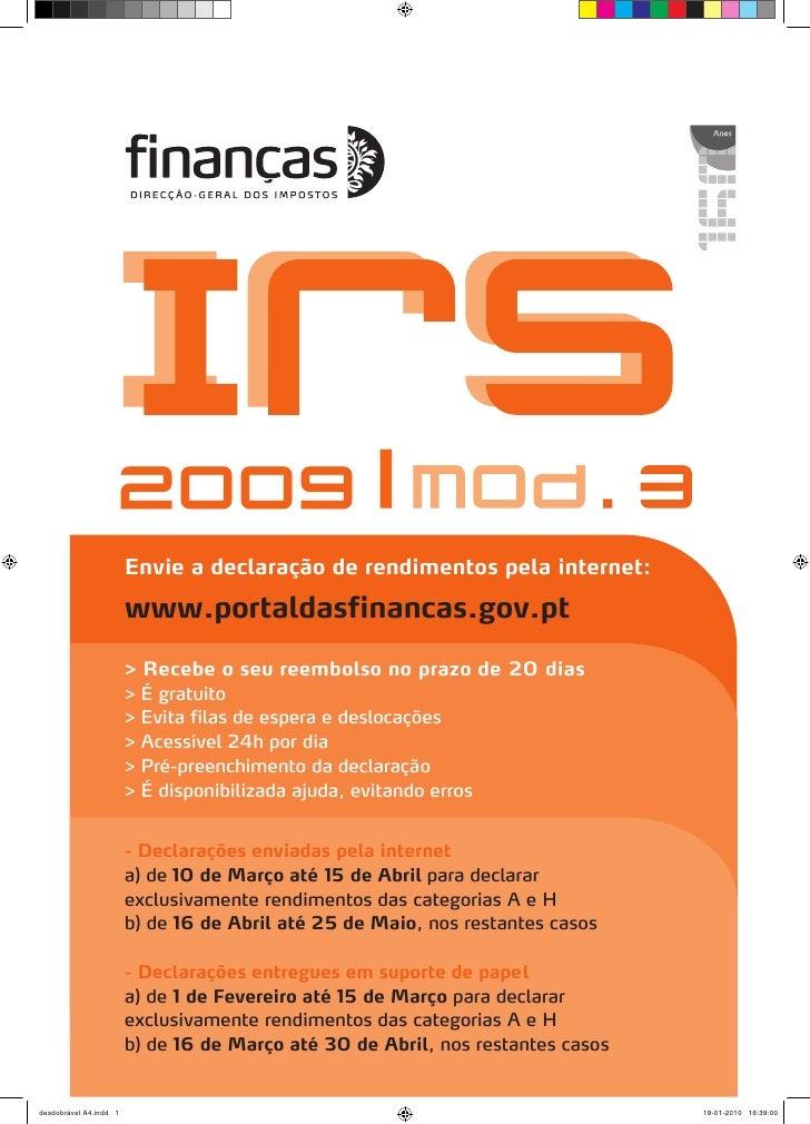 2009                         Envie a declaração de rendimentos pela internet:                         www.portaldasfinanca...