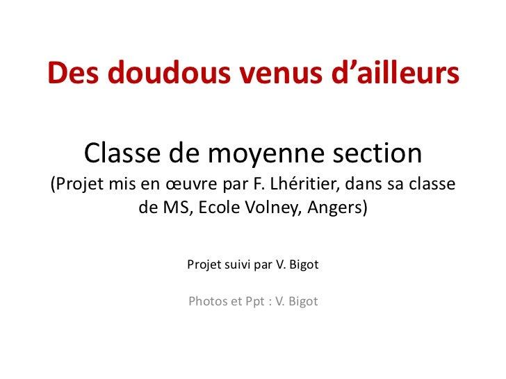 Des doudous venus d'ailleurs    Classe de moyenne section(Projet mis en œuvre par F. Lhéritier, dans sa classe            ...