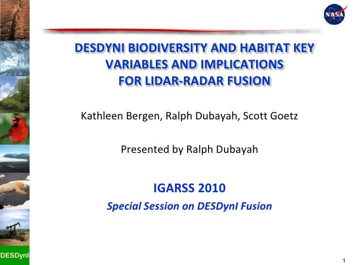 DESDYNI BIODIVERSITY AND HABITAT KEY VARIABLES AND IMPLICATIONS FOR LIDAR-RADAR FUSION <br />1<br />Kathleen Bergen, Ralph...