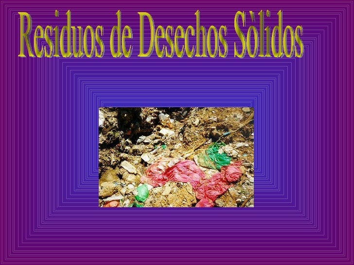 Residuos de Desechos Sòlidos