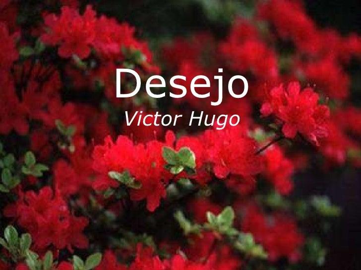 Desejo Victor Hugo