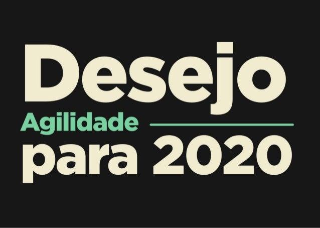 Desejo para 2020: Agilidade
