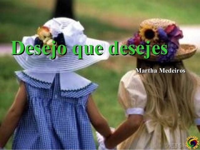 Desejo que desejes Martha Medeiros