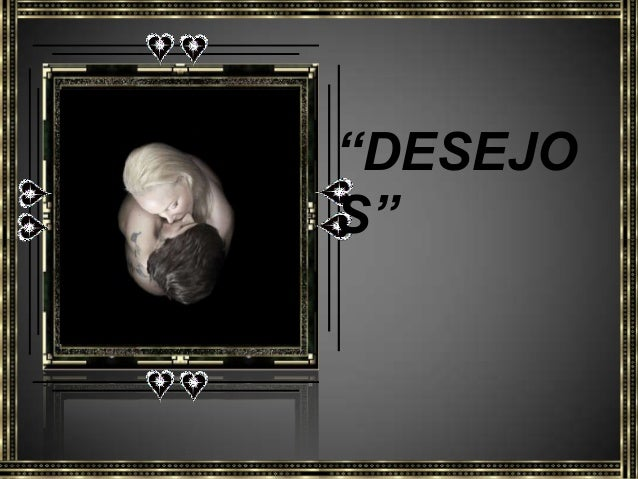 """""""DESEJOS"""""""
