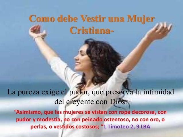 Como debe Vestir una Mujer Cristiana- La pureza exige el pudor 56a46df98e70
