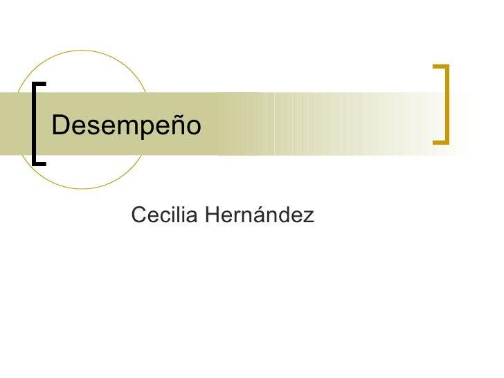 Desempeño Cecilia Hernández