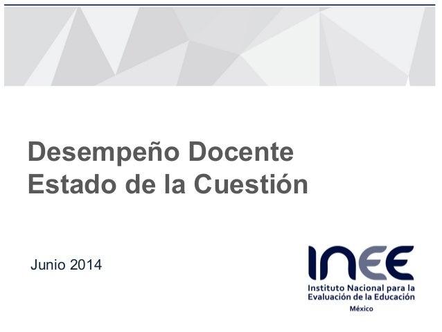 Desempeño Docente Estado de la Cuestión Junio 2014