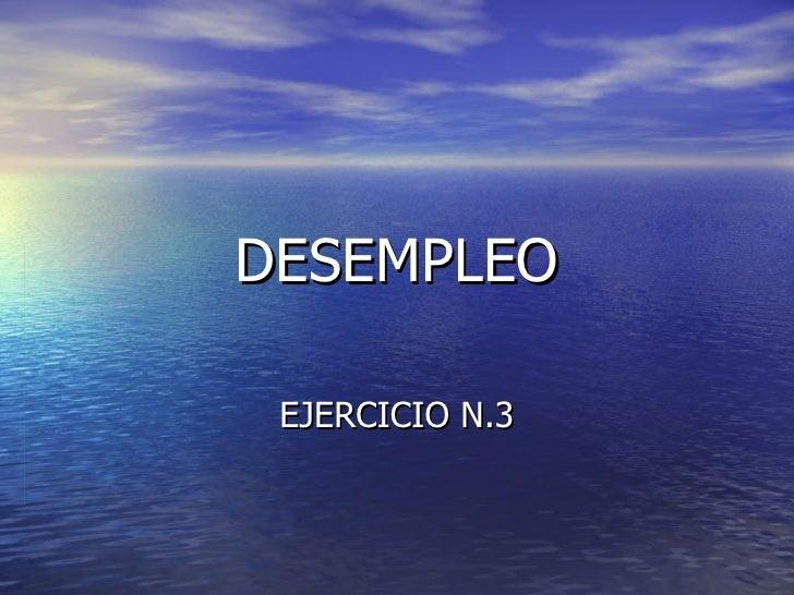 DESEMPLEO EJERCICIO N.3