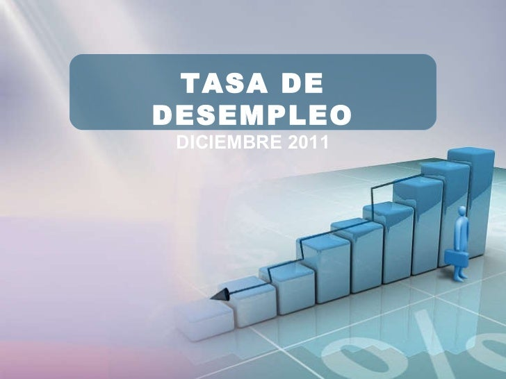 TASA DE DESEMPLEO DICIEMBRE 2011