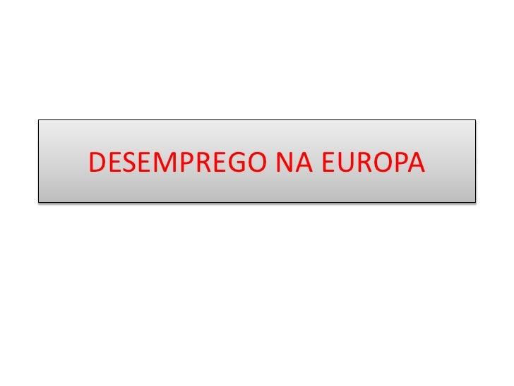 DESEMPREGO NA EUROPA