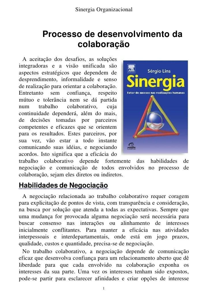 Sinergia Organizacional             Processo de desenvolvimento da                 colaboração   A aceitação dos desafios,...